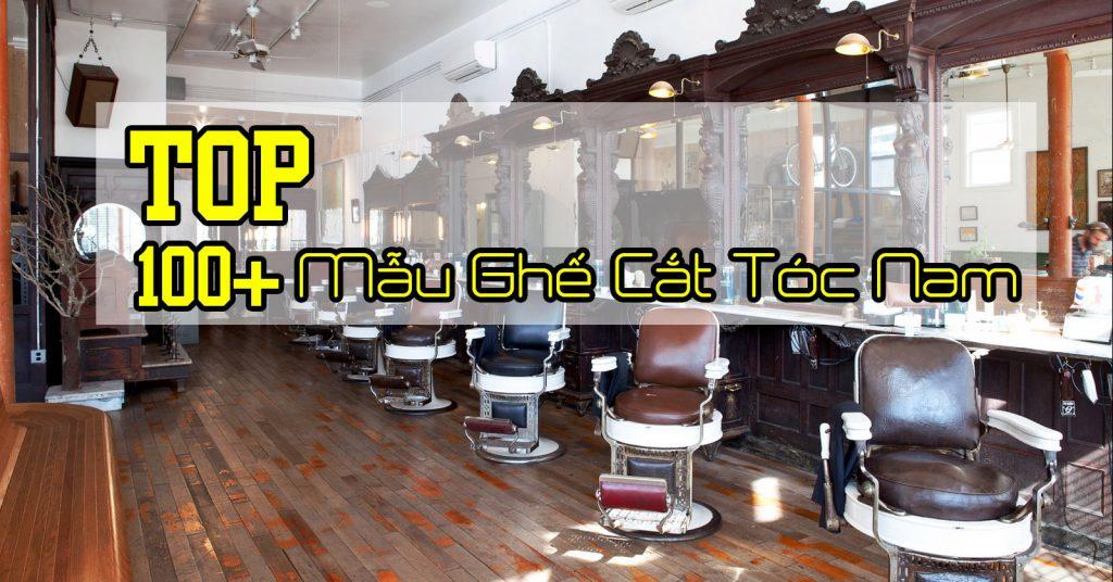 100 Mẫu ghế cắt tóc nam thịnh hành